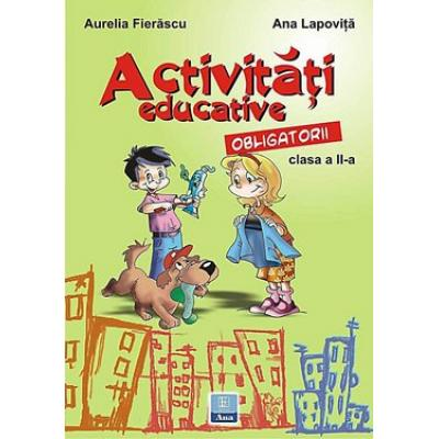 Activitati educative obligatorii clasa a II-a