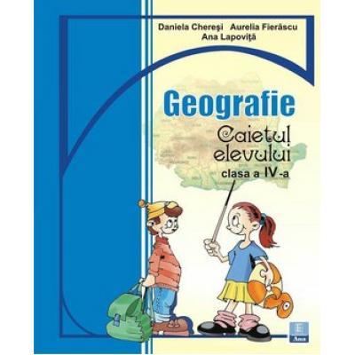 Caiet de geografie clasa a IV-a special pentru Manualul de GEOGRAFIE